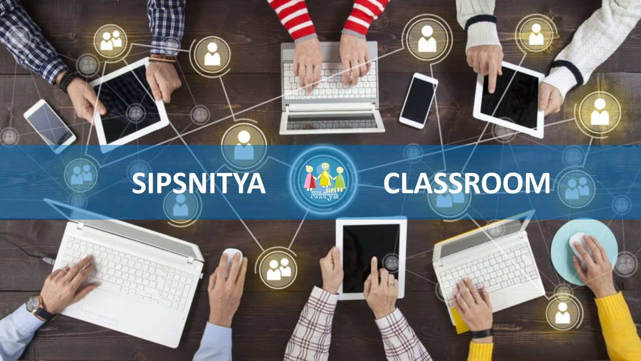 SIPSNITYA CLASSROOM – Complete online suit for digital learning